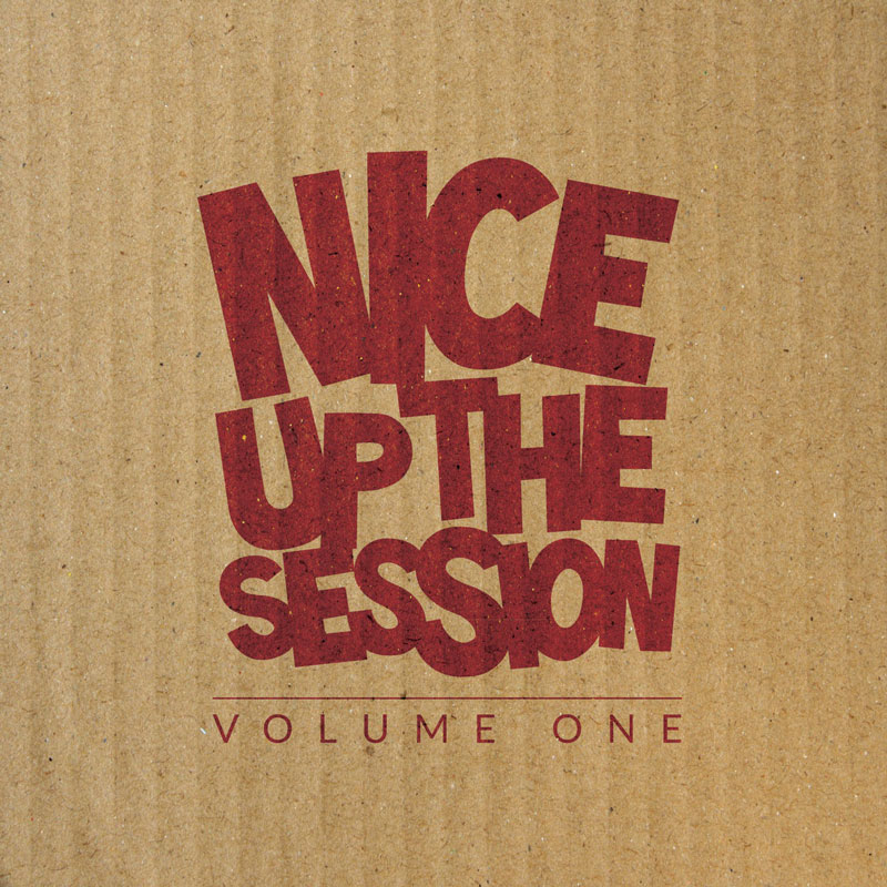 NICE UP! The Session Volume One